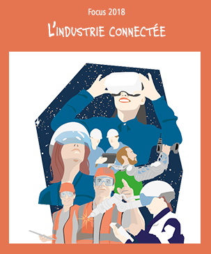 Focus 2018 : l'industrie connectée